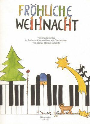 Fröhliche Weihnacht Weihnachtslieder in leichten Klaviersätzen mit Variationen