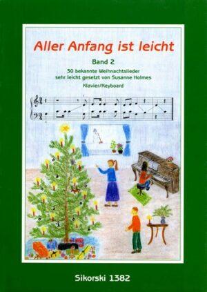 Aller Anfang ist leicht Band 2 30 bekannte Weihnachtslieder sehr leicht für Klavier / Keyboard