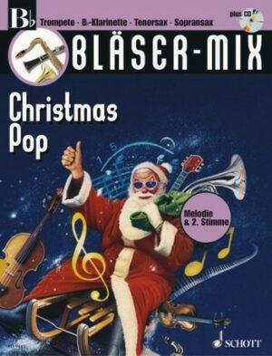 Bläser-Mix (+CD): Christmas Pop für B-Instrumente (Melodie und 2. Stimme)