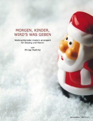 Morgen Kinder wird's was geben Weihnachtslieder für Gesang und Klavier