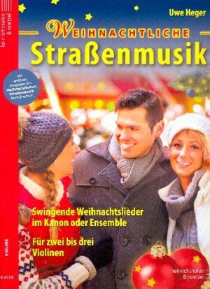 Weihnachtliche Straßenmusik für 2-3 Instrumente (Ensemble) Spielpartitur Violine