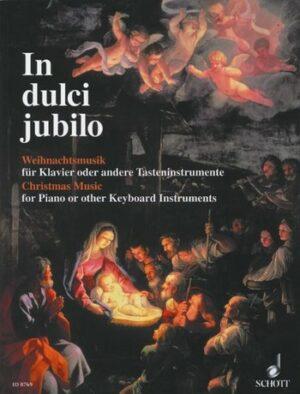 In dulci jubilo Weihnachtsmusik für Klavier oder andere Tasten- instrumente