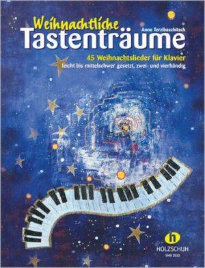 Weihnachtliche Tastenträume für Klavier zu 2-4 Händen (mit Text) Spielpartitur