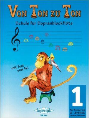 Von Ton zu Ton Band 1 Schule für Sopranblockflöte mit Toni und Aki (barocke Griffweise)