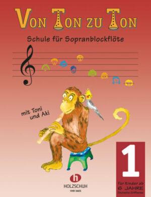 Von Ton zu Ton Band 1 Schule für Sopranblockflöte (deutsches System)