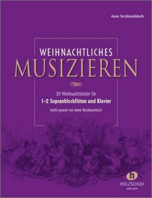 Weihnachtliches Musizieren für 1-2 Sopranblockflöten und Klavier Partitur und Spielpartitur, Neuausgabe 2019