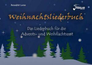 Weihnachtsliederbuch Liederbuch Melodie/Texte/Akkorde