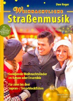 Weihnachtliche Straßenmusik für 2-3 Instrumente (Ensemble) Spielpartitur Sopranblockflöte (Tenorblockflöte)