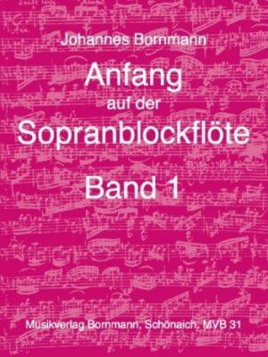 Bornmann, Johannes Anfang auf der Sopranblockflöte Band 1