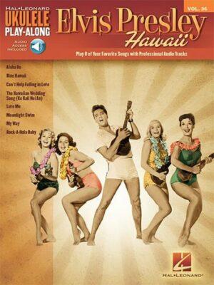 Elvis Prelsley - Hawaii (+CD): ukulele playalong vol.36 songbook melody line/lyrics/chords