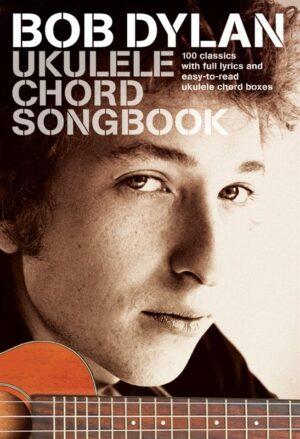 Dylan, Bob (Zimmermann, Robert Allen) Bob Dylan Ukulele Chord Songbook: songbook lyrics/chords/ukulele boxes