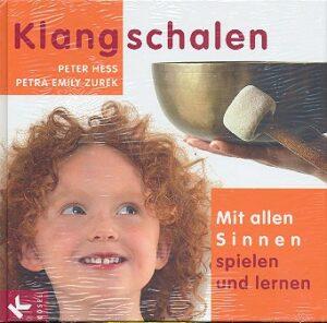 Hess, Peter Klangschalen - Mit allen Sinnen spielen und lernen