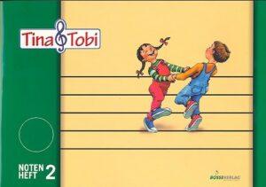 Tina und Tobi Notenheft 2 (2 Systeme)