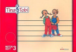 Tina und Tobi Notenheft 3 (3 Systeme)