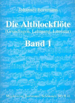 Bornmann, Johannes Die Altblockflöte Band 1 Grundlagen, Lehrgang, Literatur Barocke Griffweise, leicht